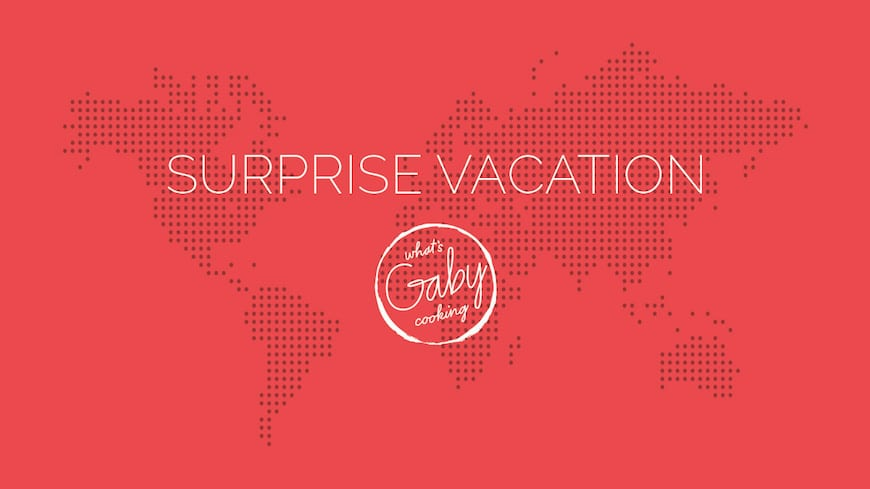 Surprise Vacation with www.whatsgabycooking.com (@whatsgabycookin)